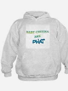 BABY CHEEKS ARE PHAT Hoodie