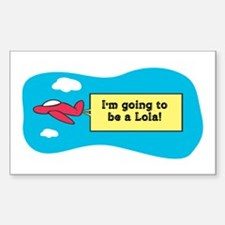 I'm Going to be a Lola! Rectangle Decal