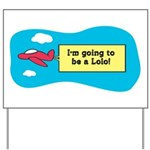 I'm Going to be a Lolo! Yard Sign