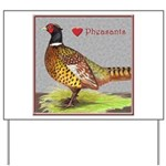 We Love Pheasants! Yard Sign