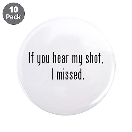 """Hear Shot 3.5"""" Button (10 pack)"""