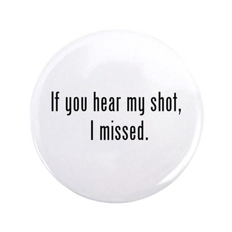 """Hear Shot 3.5"""" Button (100 pack)"""