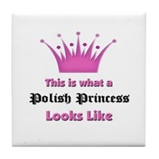 This is what an Polish Princess Looks Like Tile Co