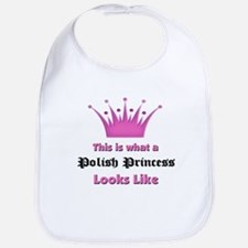 This is what an Polish Princess Looks Like Bib