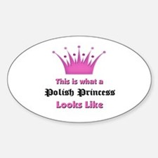 This is what an Polish Princess Looks Like Decal