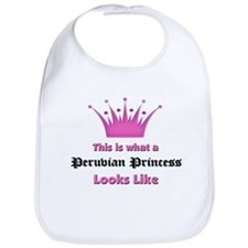 This is what an Peruvian Princess Looks Like Bib