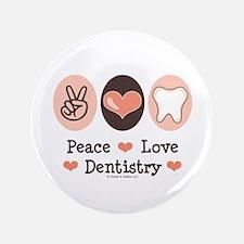 "Peace Love Dentistry Dentist 3.5"" Button"
