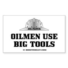 Oilmen Use Big Tools Rectangle Decal