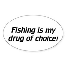 Fishing / Drug Choice - Euro Oval Bumper Stickers