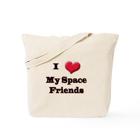 I Love (Heart) My Space Frien Tote Bag