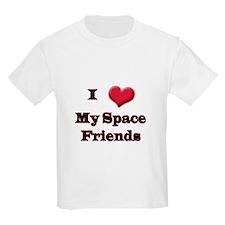 I Love (Heart) My Space Frien T-Shirt