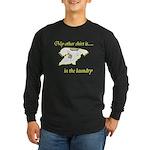 My Other Shirt Long Sleeve Dark T-Shirt