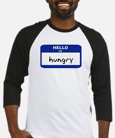 Hello, I'm Hungry (large tag) -  Baseball Jersey