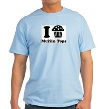 I (Heart) Muffin Tops T-Shirt