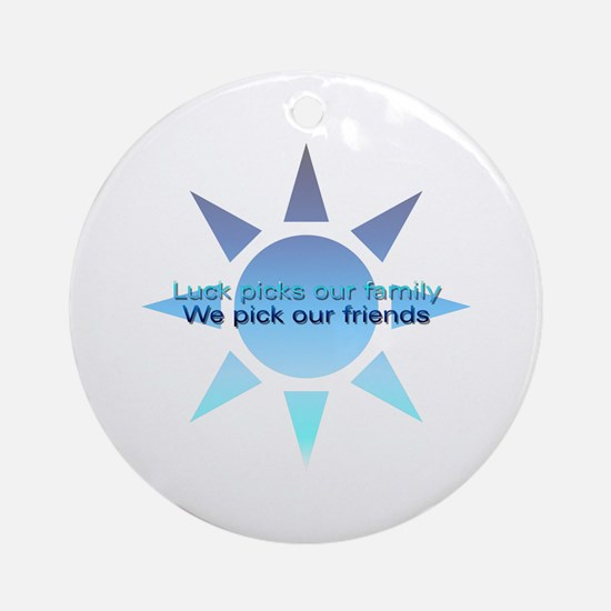 We Pick Our Friends Friendship Ornament (Round)