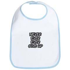 """""""Never Ever Ever Give Up"""" Bib"""