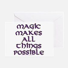 Magic makes all things possible Greeting Card