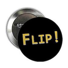 """Flip! - 2.25"""" Button"""