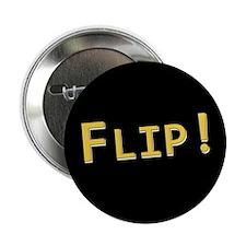 "Flip! - 2.25"" Button (10 pack)"
