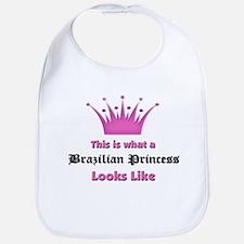 This is what an Brazilian Princess Looks Like Bib