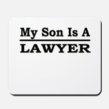 """""""My Son Is A Lawyer"""" Mousepad"""
