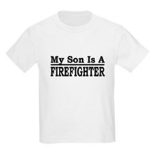 """""""My Son Is A Firefighter"""" T-Shirt"""