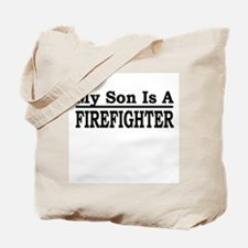 """""""My Son Is A Firefighter"""" Tote Bag"""
