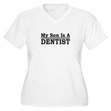 """My Son Is A Dentist"" T-Shirt"