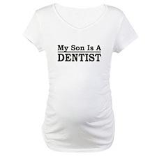 """""""My Son Is A Dentist"""" Shirt"""