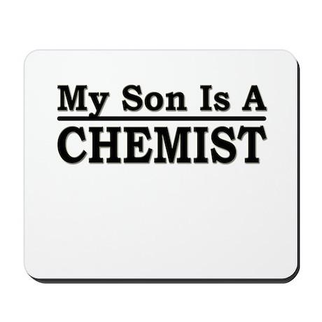 """""""My Son Is A Chemist"""" Mousepad"""