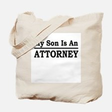 """""""My Son Is An Attorney"""" Tote Bag"""