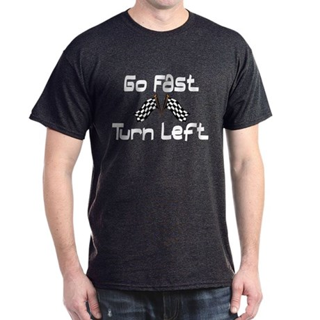 Go Fast, Turn Left Dark T-Shirt