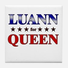 LUANN for queen Tile Coaster
