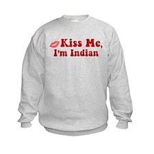 Kiss Me, I'm Indian. Sweatshirt