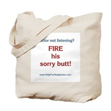 """""""Fire his sorry butt!"""" Tote Bag"""