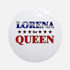 LORENA for queen Ornament (Round)