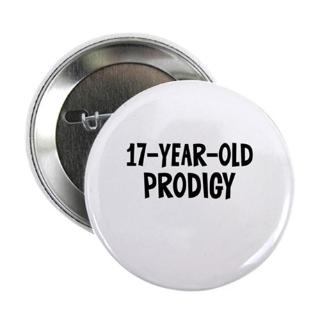 """17-Year-Old Prodigy 2.25"""" Button (10 pack)"""