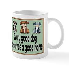 """Every good dog deserves.."" Mug"