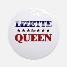 LIZETTE for queen Ornament (Round)