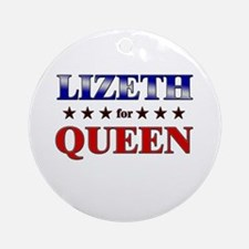 LIZETH for queen Ornament (Round)