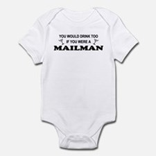 You'd Drink Too Mailman Infant Bodysuit