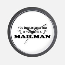 You'd Drink Too Mailman Wall Clock