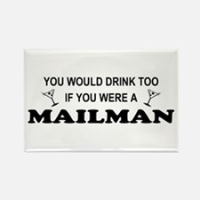 You'd Drink Too Mailman Rectangle Magnet