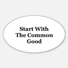 Start With the Common Good Oval Decal