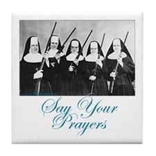 Say Your Prayers Tile Coaster