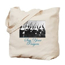 Say Your Prayers Tote Bag
