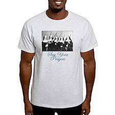 Say Your Prayers T-Shirt