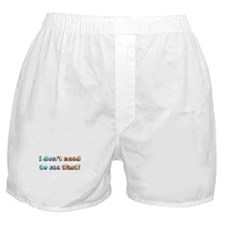 I don't need to see that! (bl Boxer Shorts