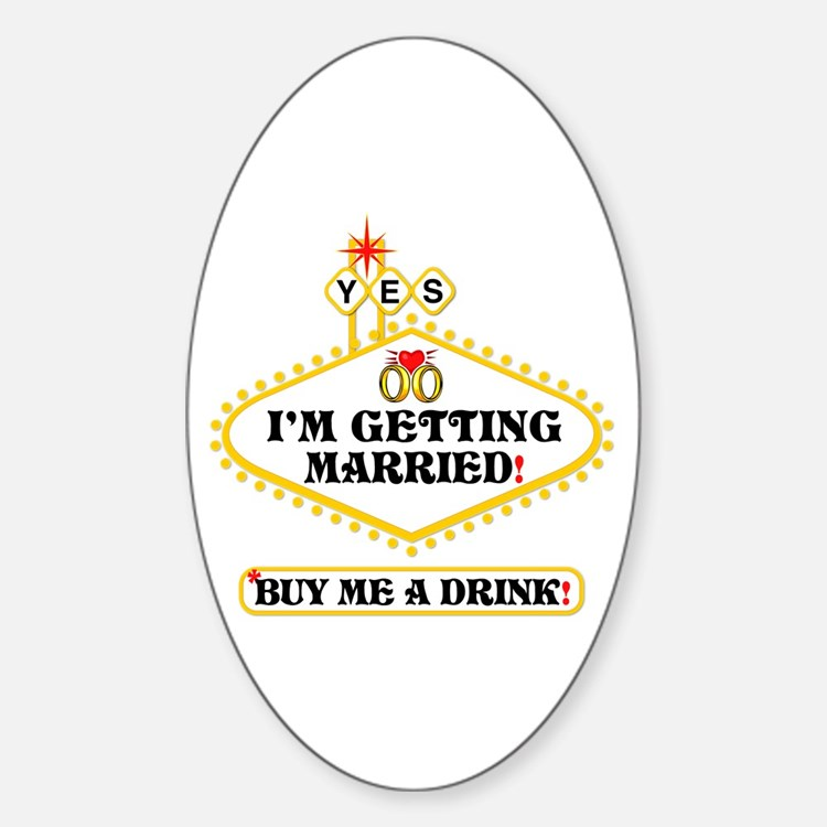 Yes: I Am Getting Married Oval Decal