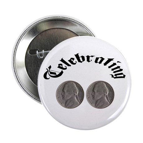 """Celebrating the Double Nickle 2.25"""" Button (10 pac"""